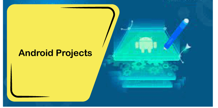 Android Final Year Project Ideas for Computer Science