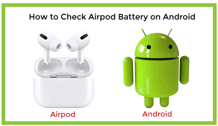 How to Check Airpod Battery on Android