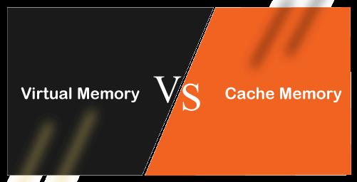 Cache Memory vs Virtual Memory