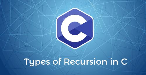 Types of Recursion in C