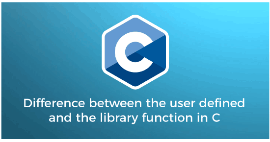 user-defined vs library function in C