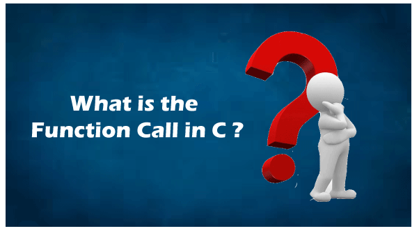 What is the function call in C