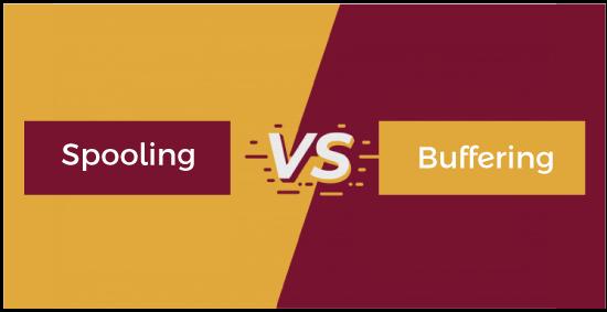 Spooling vs Buffering