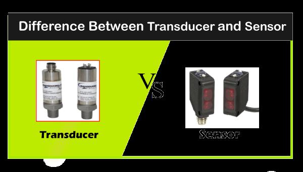 Transducer vs Sensor