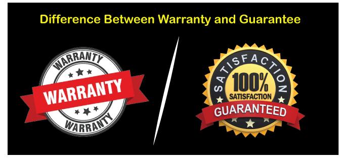 Warranty vs Guarantee