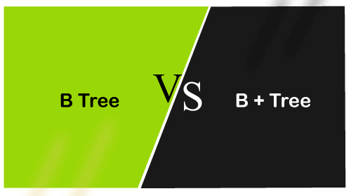 B tree vs B+ tree