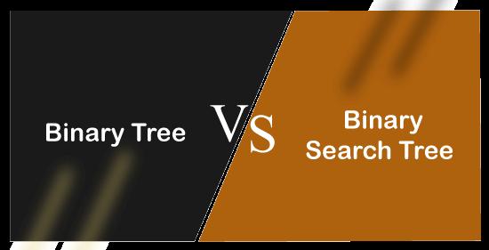 Binary tree vs Binary Search tree