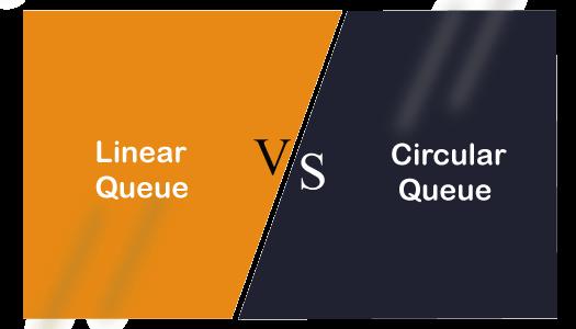 Linear vs Circular Queue
