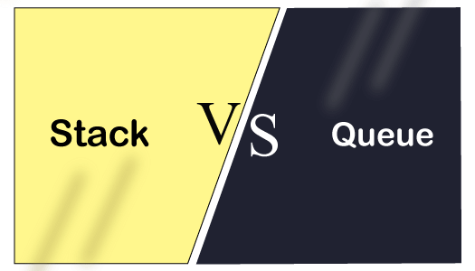 Stack vs. Queue