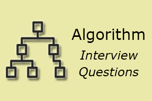 Top 25 Algorithm Interview Questions - javatpoint