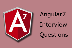 Top 16 Angular 7 Interview Questions - javatpoint