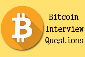 Bitcoin Interview Questions