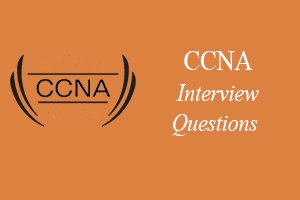 CCNA Interview Questions