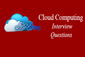 Top 37 Cloud Computing Interview Questions - javatpoint