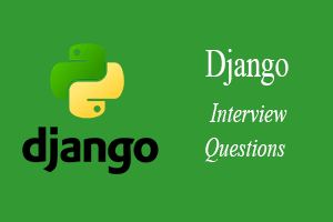 Top 25 Django Interview Questions - javatpoint
