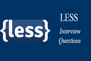 Less Interview Questions