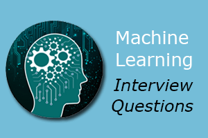 Machine Learning Interview Questions