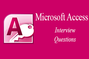 MS Access Interview Questions
