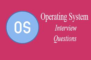 Top 39 Operating System Interview Questions - javatpoint