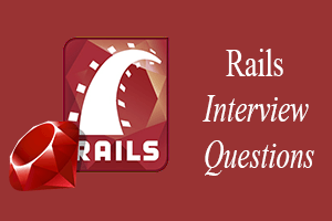 Ruby on Rails Interview Questions