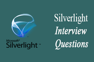 Silverlight Interview Questions