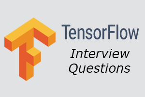 Top 50 TensorFlow Interview Questions - javatpoint