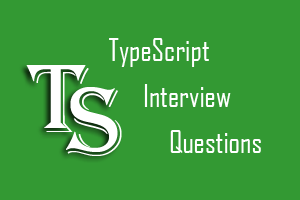 Top 50 TypeScript Interview Questions - javatpoint