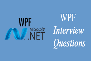 Top 35 WPF Interview Questions - javatpoint