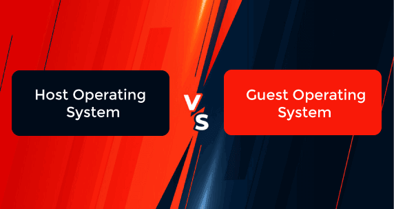 Host vs Guest Operating System