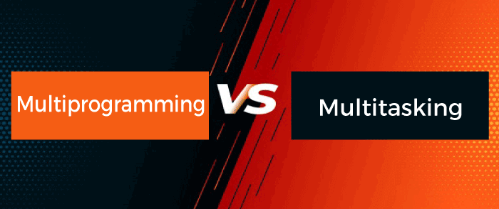 Multiprogramming vs Multitasking