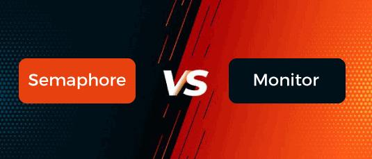 Semaphore vs Monitor