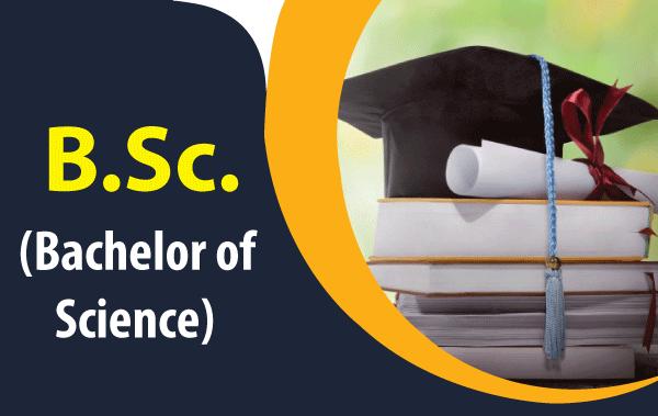 B.Sc - Bachelor of Science