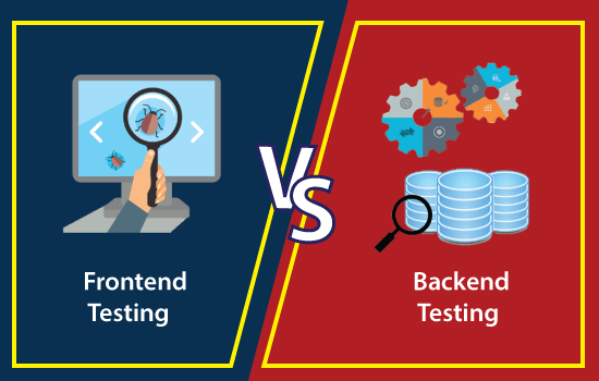 Frontend Testing VS. Backend Testing