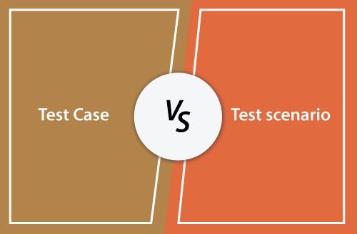 Test Case Vs. Test Scenarios