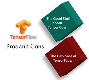 Advantage and Disadvantage of TensorFlow